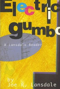 Electric Gumbo: A Lansdale Reader